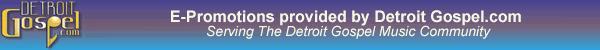 visit DetroitGospel.com